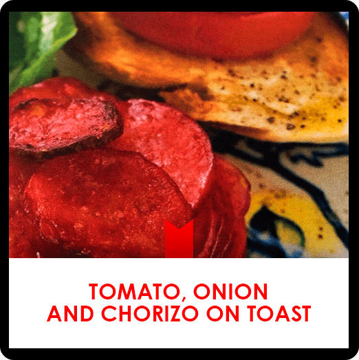 11 march: tomato, onion and chorizo on toast