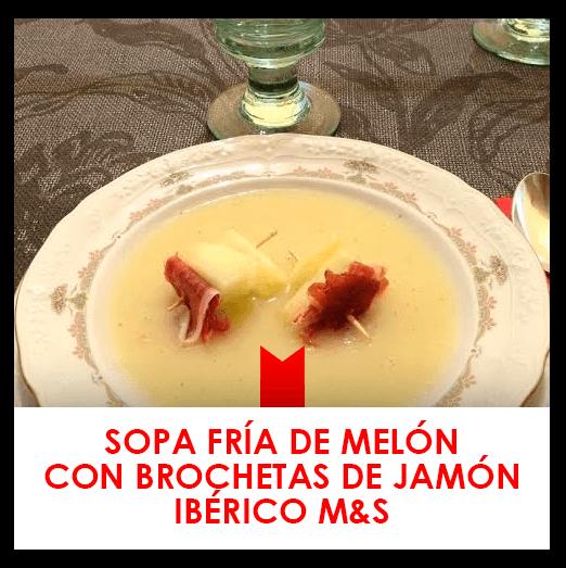 12 junio: sopa fría de melón con brochetas de jamón ibérico