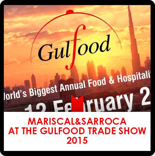 16 february: Mariscal & Sarroca at the Gulfood Trade Show