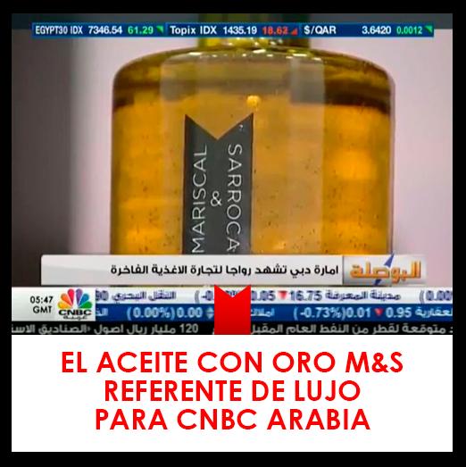 Aceite con Oro Marisca&Saroca en CNBC Arabia